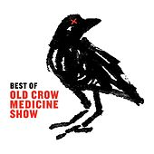 Best Of by Old Crow Medicine Show