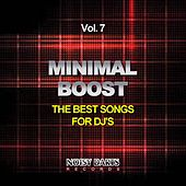 Play & Download Minimal Boost, Vol. 7 (The Best Songs for DJ's) by Various Artists | Napster