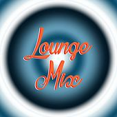 Play & Download Lounge Mix by Various Artists | Napster