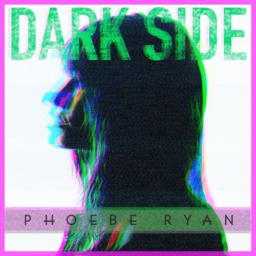 Dark Side von Phoebe Ryan