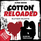 Play & Download Cotton Reloaded, Folge 52: Blutiger Valentin - Serienspecial (Ungekürzt) by Jerry Cotton | Napster