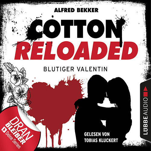 Cotton Reloaded, Folge 52: Blutiger Valentin - Serienspecial (Ungekürzt) von Jerry Cotton