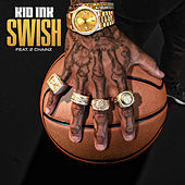 Swish by Kid Ink