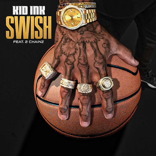 Play & Download Swish by Kid Ink | Napster