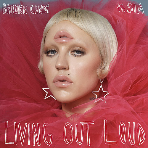Play & Download Living Out Loud (ft. Sia) by Brooke Candy | Napster