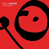 Play & Download Live & Seele by Wolf Maahn | Napster