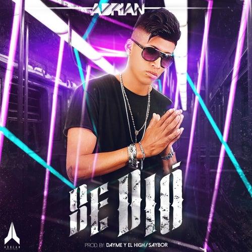 Se Dió by Adrian