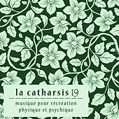 La catharsis 19 - dix-neuvième édition by Various Artists