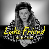 Hole in My Heart by Luke Friend