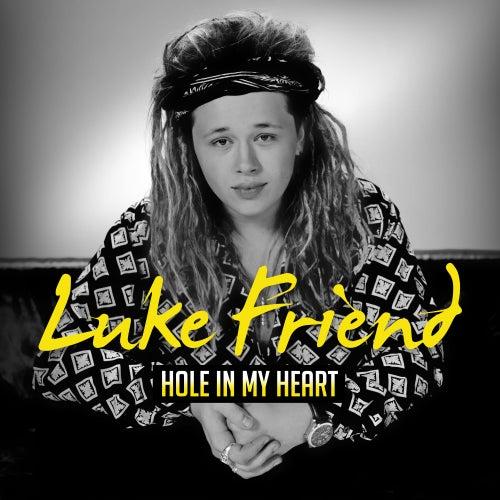 Hole in My Heart by Luke Friend