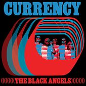 Play & Download Currency by The Black Angels | Napster