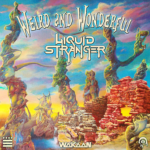 Weird & Wonderful by Liquid Stranger