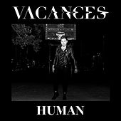 Human by Vacances
