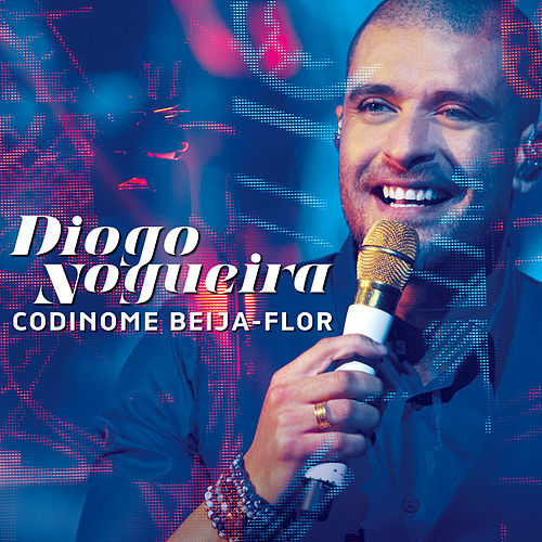 Play & Download Codinome Beija-Flor (Ao Vivo) by Diogo Nogueira | Napster