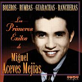 Play & Download Sus Primeros Éxitos by Miguel Aceves Mejia | Napster