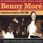 El Legendario Idolo Del Pueblo Cubano: Grabaciones Completas 1953-1960 by Beny More