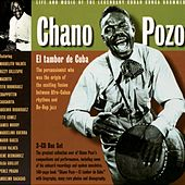 Play & Download Chano Pozo El Tambor De Cuba by Chano Pozo | Napster