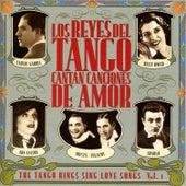 Los Reyes Del Tango Cantan Canciones De Amor, Vol. 1 by Various Artists