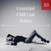 Play & Download Essential Chill Out Tunes, Vol. 03 by Various Artists | Napster