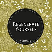 Play & Download Regenerate Yourself, Vol. 06 by Various Artists | Napster