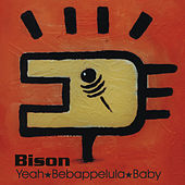 Play & Download Yeah Bebappelula Baby by Bison | Napster
