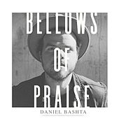 Play & Download Bellows of Praise (Live) by Daniel Bashta | Napster