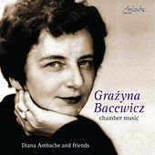 Play & Download Grazyna Bacewicz: chamber music by Various Artists | Napster