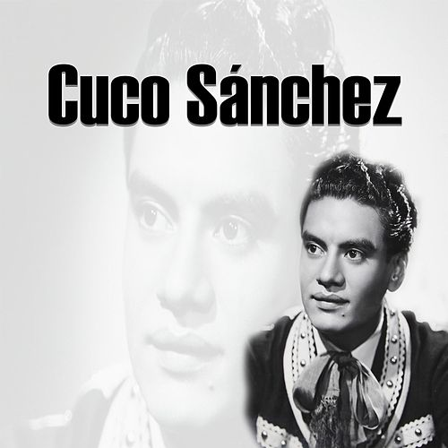 Play & Download Cuco Sánchez by Cuco Sanchez | Napster