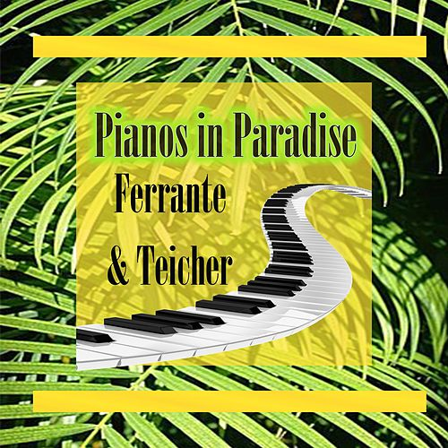 Pianos in Paradise by Ferrante and Teicher
