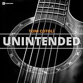 Play & Download Unintended by Toni Cotoli | Napster