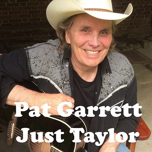 Hey Taylor by Pat Garrett