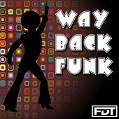 Play & Download Way Back Funk by Andre Forbes | Napster