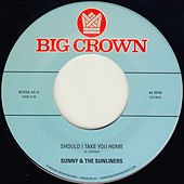 Should I Take You Home by Sunny & The Sunliners