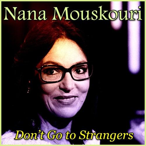 Don´t Go to Strangers von Nana Mouskouri