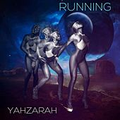 Play & Download Running by Yahzarah | Napster