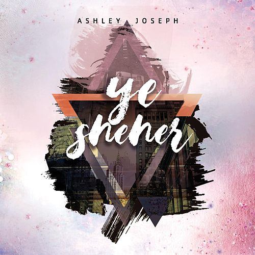 Ye Sheher by Ashley Joseph