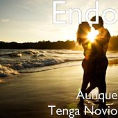 Play & Download Aunque Tenga Novio by ENDO | Napster