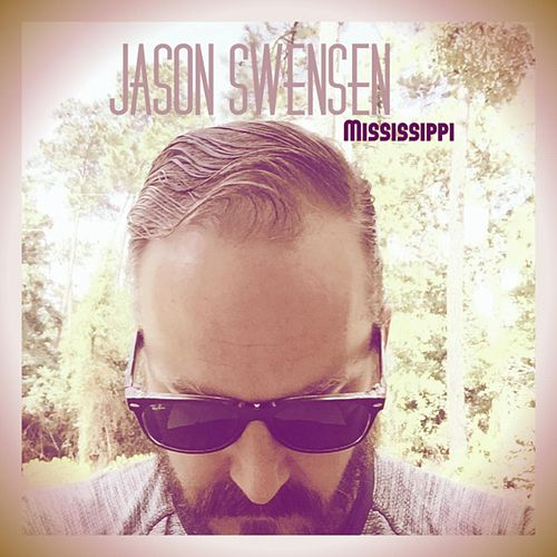Mississippi by Jason Swensen