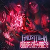 Play & Download Broken by Ghost Town | Napster