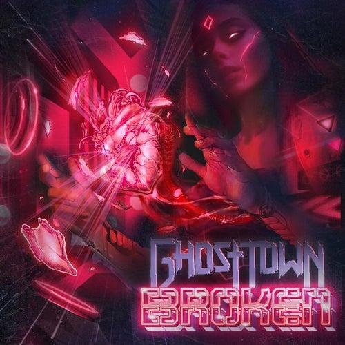 Broken by Ghost Town