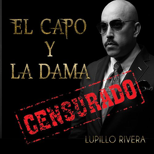 Play & Download El Capo y la Dama by Lupillo Rivera | Napster