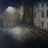 Play & Download Streetlight by Walt Wilkins | Napster