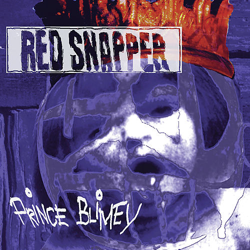 Play & Download Prince Blimey (Expanded Version) by Red Snapper | Napster
