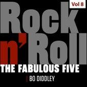 The Fabulous Five - Rock 'N' Roll, Vol. 8 von Bo Diddley