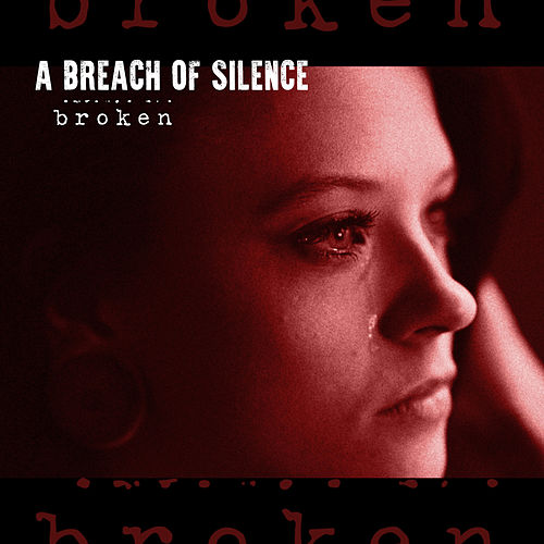 Play & Download Broken by A Breach Of Silence | Napster