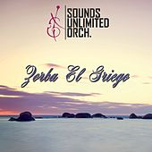 Play & Download Zorba el Griego by Sounds Unlimited Orchestra | Napster