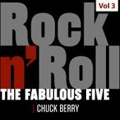 The Fabulous Five - Rock 'N' Roll, Vol. 3 von Chuck Berry