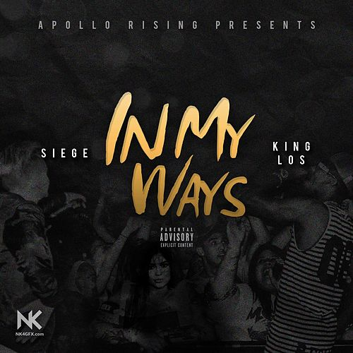 In My Ways (feat. King Los) by Siege