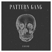 Play & Download Pattern Gang by Fredo | Napster