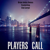Player's Call by Oran Juice Jones